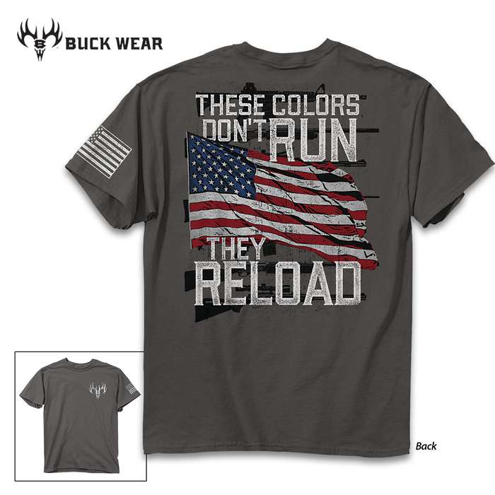 These Colors Don't Run, They Reload T-Shirt - 100 Percent Ring-Spun Cotton, Screen-Print Artwork, Preshrunk, Rib Collar