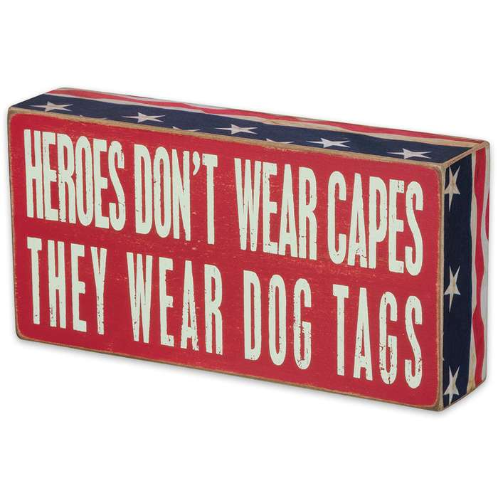 """Heroes Don't Wear Capes, They Wear Dog Tags 8"""" x 4"""" Rustic Wooden Box Sign"""