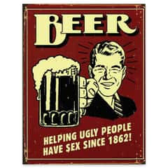Beer and Ugly People Tin Sign