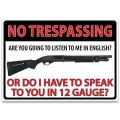"No Trespassing 12-Gauge Warning Tin Sign - Corrosion Resistant, Fade Resistant, Rolled Edges, Mounting Holes - Dimensions 12""x 17"""