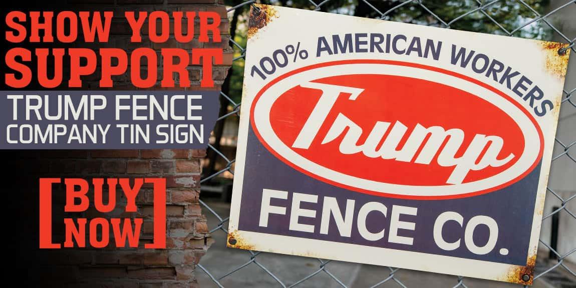 Trump Fence Company Tin Sign