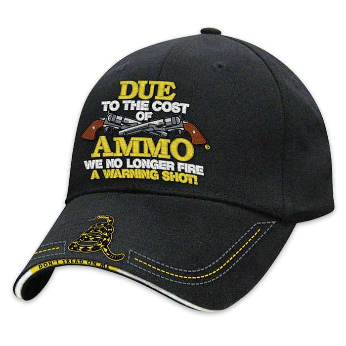Due to the Cost of Ammo Hat