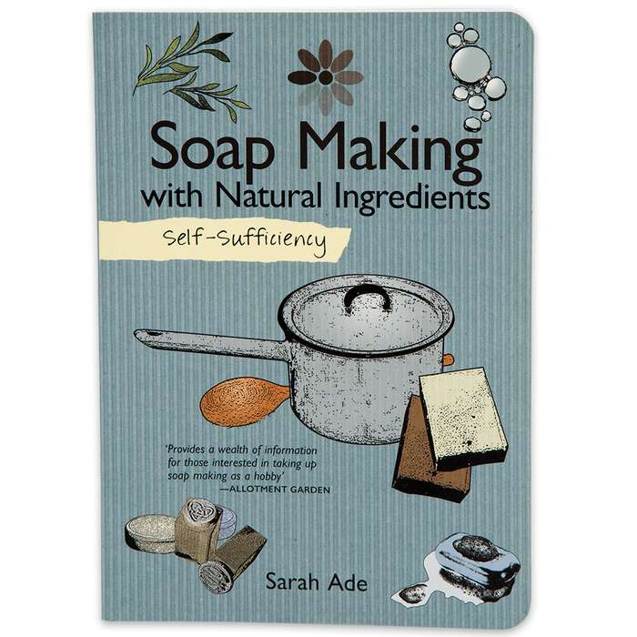 """""""Self Sufficiency: Soap Making with Natural Ingredients"""" by Sarah Ade"""
