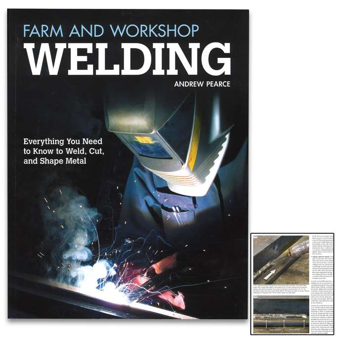 The Farm and Workshop Welding Book is a practical, visual handbook for welding in farm, home, blacksmith, auto, or school workshops