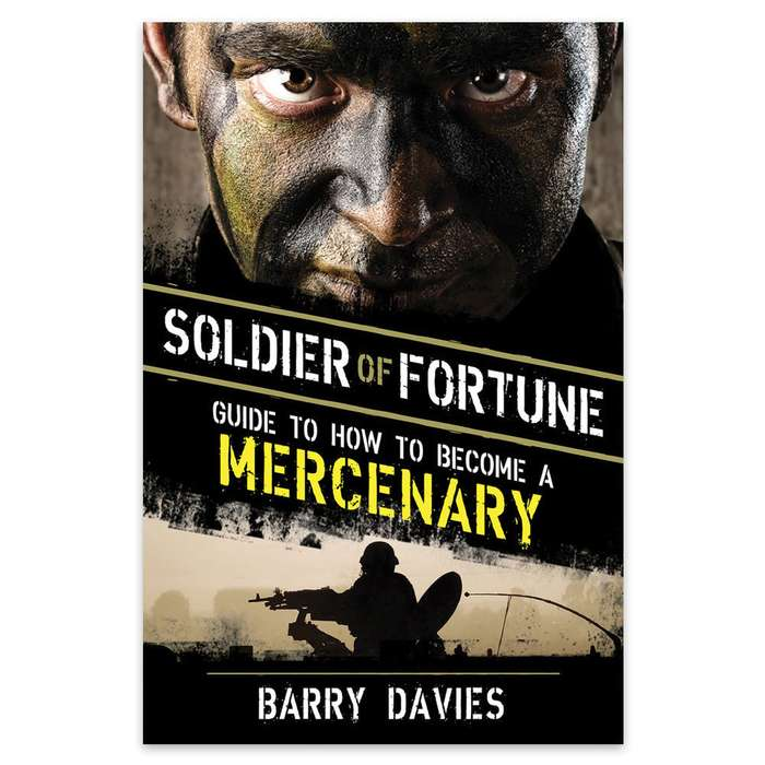 Soldier Of Fortune: Guide To How To Become A Mercenary