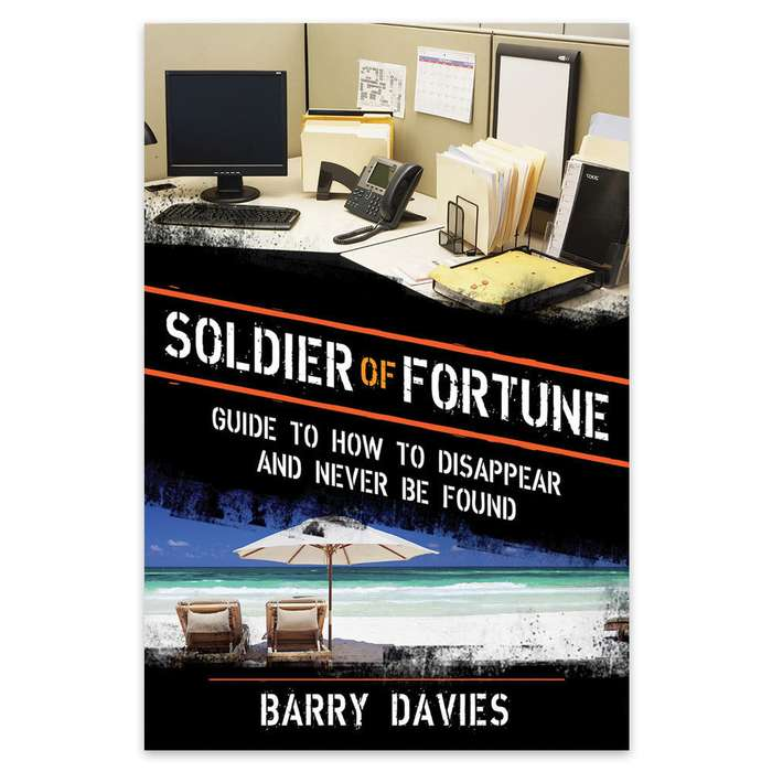 Soldier Of Fortune Guide: How To Disappear And Never Be Found