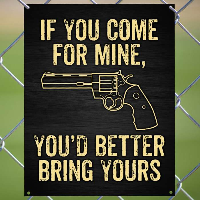 "If You Come For Mine Tin Sign - Vibrant Artwork, Corrosion Resistant, Mounting Holes - Dimensions 12 1/2""x 16"""