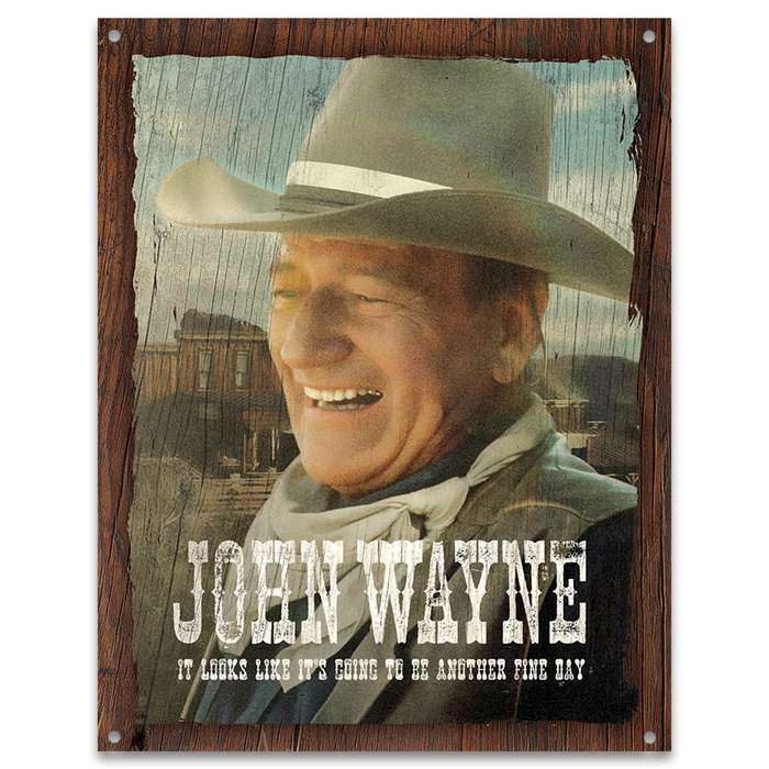 """John Wayne Fine Day Tin Sign - Collectible, Corrosion Resistant, Fade Resistant, Rolled Edges, Mounting Holes - 12 1/2""""x16"""""""