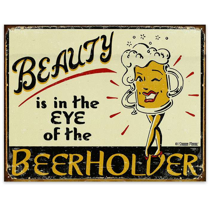 Beauty is in the Eye of the Beerholder - Weathered Vintage-Style Tin Sign