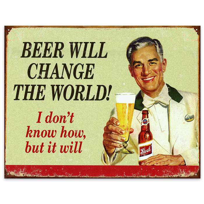 Beer Will Change the World! - Weathered Vintage-Style Tin Sign