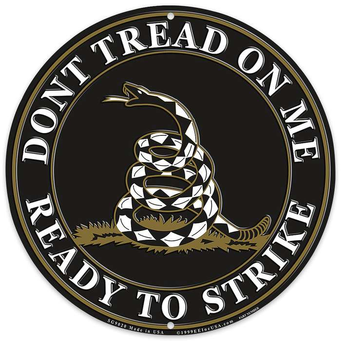 """""""Don't Tread on Me, Ready to Strike"""" 12"""" Round Aluminum Sign"""