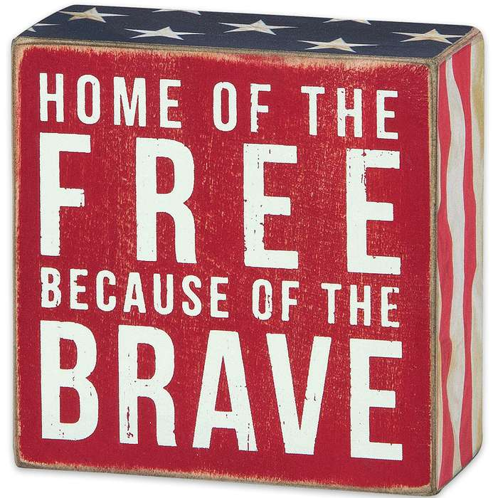"""Home of the Free Because of the Brave 4"""" Squared Box Sign"""
