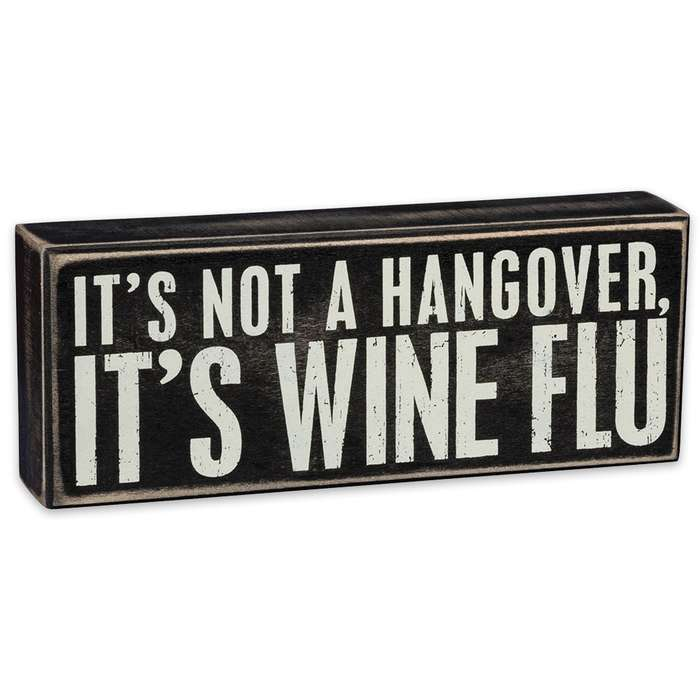 """Not a Hangover, It's Wine Flu 9"""" x 3 1/2"""" Rustic Wooden Box Sign"""