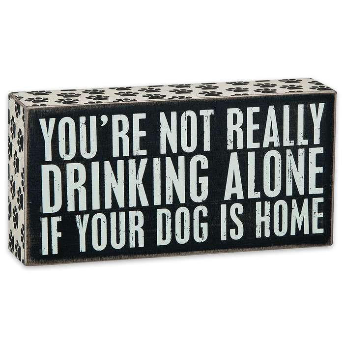 """Not Drinking Alone if Dog is Home 8"""" x 4"""" Rustic Wooden Box Sign"""