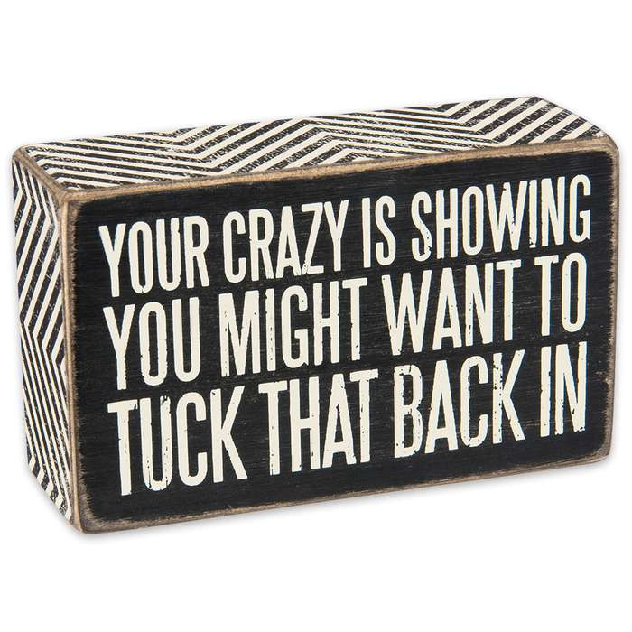 """""""Your Crazy is Showing"""" 5"""" x 3"""" Rustic Wooden Box Sign"""