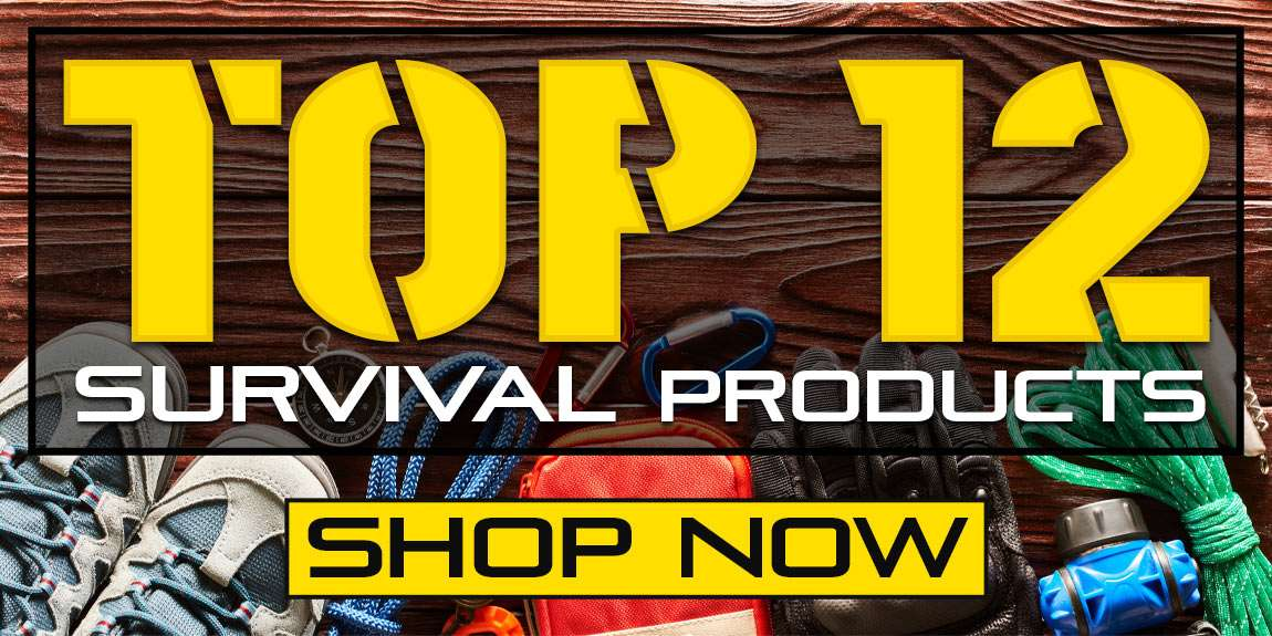 TOP 12 SURVIVAL PRODUCTS