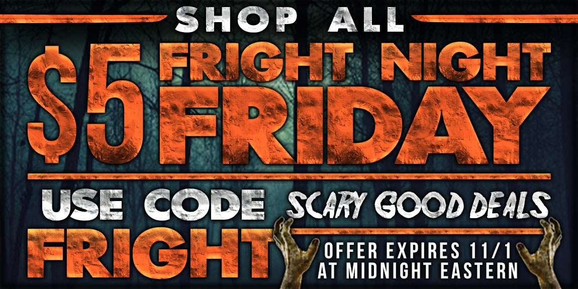 $5 FRIGHT NIGHT FRIDAY SALE