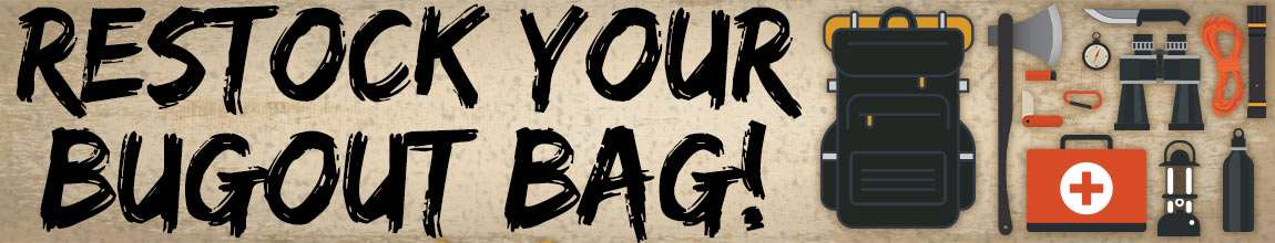 Restock Your BugOut Bag