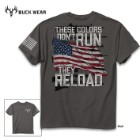 These Colors Don't Run, They Reload T-Shirt - 100 Percent Ring-Spun Cotton, Screen-Print Artwork, Preshrunk, Rib Collar