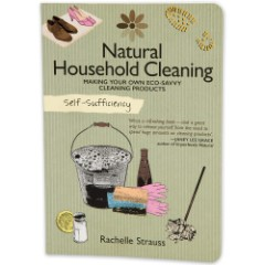 """""""Self Sufficiency: Natural Household Cleaning"""" by Rachelle Strauss"""