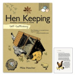 Self Sufficiency: Hen Keeping Guide by Mike Hatcher – Everything You Need To Know To Get Started, Illustrated With Easy-To-Follow Instructions – 128-Page Paperback