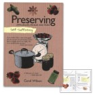 Self Sufficiency: Preserving Guide By Carol Wilson – Beautifully Illustrated, Simple Instructions, 128 Pages