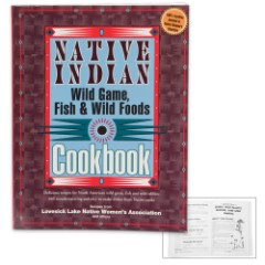 Native Indian Wild Game, Fish and Wild Foods Cookbook