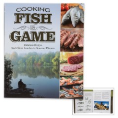 Cooking Fish and Game: Delicious Recipes from Shore Lunches to Gourmet Dinners