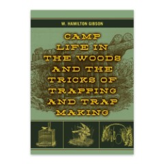 Camp Life In The Woods And The Tricks Of Trapping Handbook