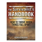 Rainer Stahlberg The Survivalist Handbook: How To Thrive When Things Fall Apart