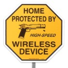 "Home Protected by High-Speed Wireless Device | Novelty Warning Sign with 18"" Metal Stake 