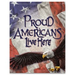 Proud American Tin Sign – Vibrant Artwork, Corrosion Resistant, Fade Resistant, Rolled Edges, Mounting Holes