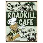 Steve's Roadkill Cafe Tin Sign