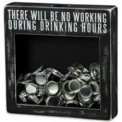 """No Working During Drinking Hours 10"""" x 10"""" Shadow Box / Bottle Cap and Cork Holder"""