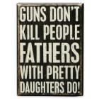 """Guns Don't Kill People"" 5"" x 7"" Rustic Wooden Box Sign"