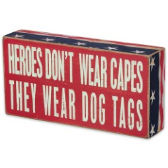 "Heroes Don't Wear Capes, They Wear Dog Tags 8"" x 4"" Rustic Wooden Box Sign"