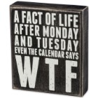 """""""Fact of Life; WTF"""" 6"""" x 7"""" Rustic Wooden Box Sign"""
