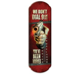 We Don't Dial 911 Tin Thermometer