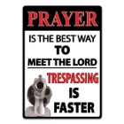 Prayer Is The Best Way Tin Sign
