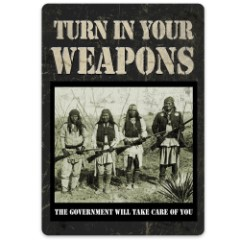 Turn In Your Weapons Tin Sign