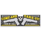 """Come And Take It"" Bumper Sticker"