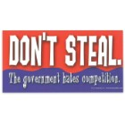 """""""Don't Steal; Government Hates Competition"""" 4"""" x 8"""" Waterproof Car Magnet"""