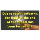 """Due to Recent Cutbacks"" 4"" x 8"" Waterproof Car Magnet"